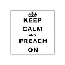 KEEP CALM AND PREACH ON Sticker