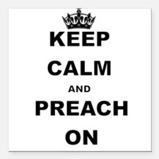 """KEEP CALM AND PREACH ON Square Car Magnet 3"""" x 3"""""""
