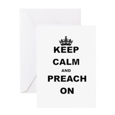 KEEP CALM AND PREACH ON Greeting Cards