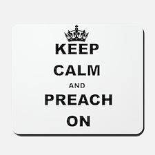 KEEP CALM AND PREACH ON Mousepad