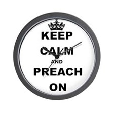 KEEP CALM AND PREACH ON Wall Clock