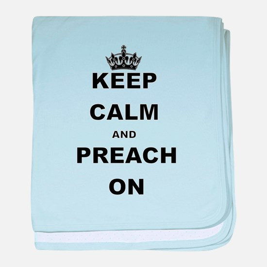 KEEP CALM AND PREACH ON baby blanket