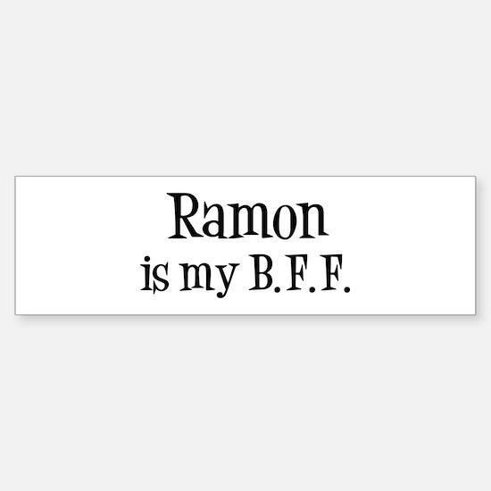Ramon is my BFF Bumper Bumper Bumper Sticker