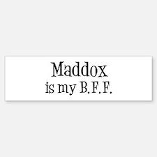 Maddox is my BFF Bumper Bumper Bumper Sticker