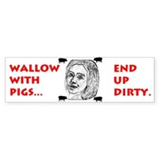 Hillary is a pig Bumper Bumper Sticker
