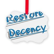 Restore Decency ! Ornament