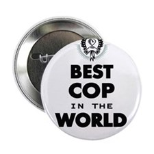 """The Best in the World – Cop 2.25"""" Button"""