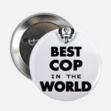 "The Best in the World – Cop 2.25"" Button"