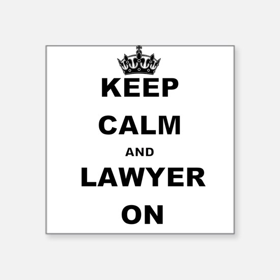 KEEP CALM AND LAWYER ON Sticker