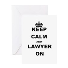 KEEP CALM AND LAWYER ON Greeting Cards