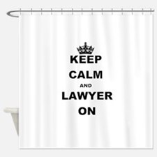 KEEP CALM AND LAWYER ON Shower Curtain