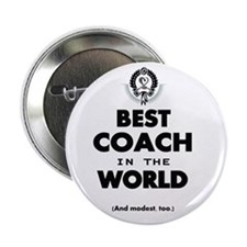 "The Best in the World – Coach 2.25"" Button"