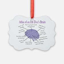 Atlas of an ER Docs Brain Ornament