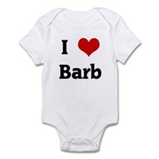 I Love Barb Infant Bodysuit
