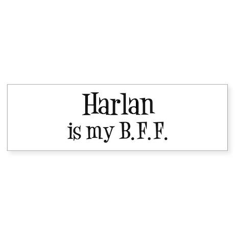 Harlan is my BFF Bumper Sticker