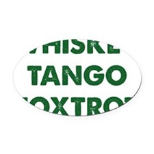 WhiskeyTango1D Oval Car Magnet