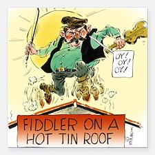 "FiddlerHotTinRoof200 Square Car Magnet 3"" x 3"""