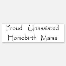 unassisted homebirth Bumper Bumper Bumper Sticker