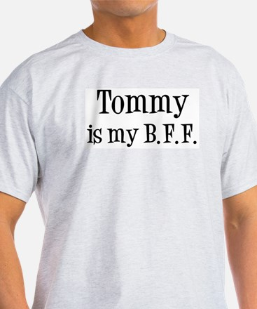 Tommy is my BFF T-Shirt