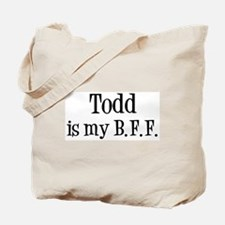 Todd is my BFF Tote Bag