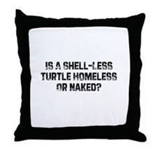 Is A Shell-Less Turtle Homele Throw Pillow