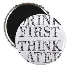 DrinkFirstThinkLater Magnet