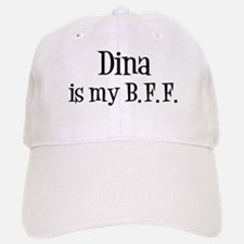 Dina is my BFF Baseball Baseball Cap