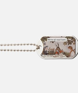 Alice We Are All Mad Here Dog Tags