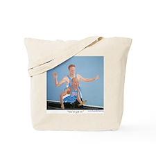 Youve Got It! a shirt Tote Bag