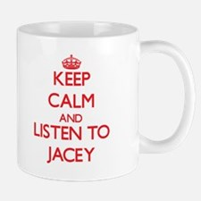 Keep Calm and listen to Jacey Mugs