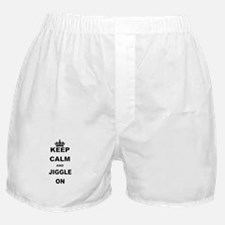 KEEP CALM AND JIGGLE ON Boxer Shorts
