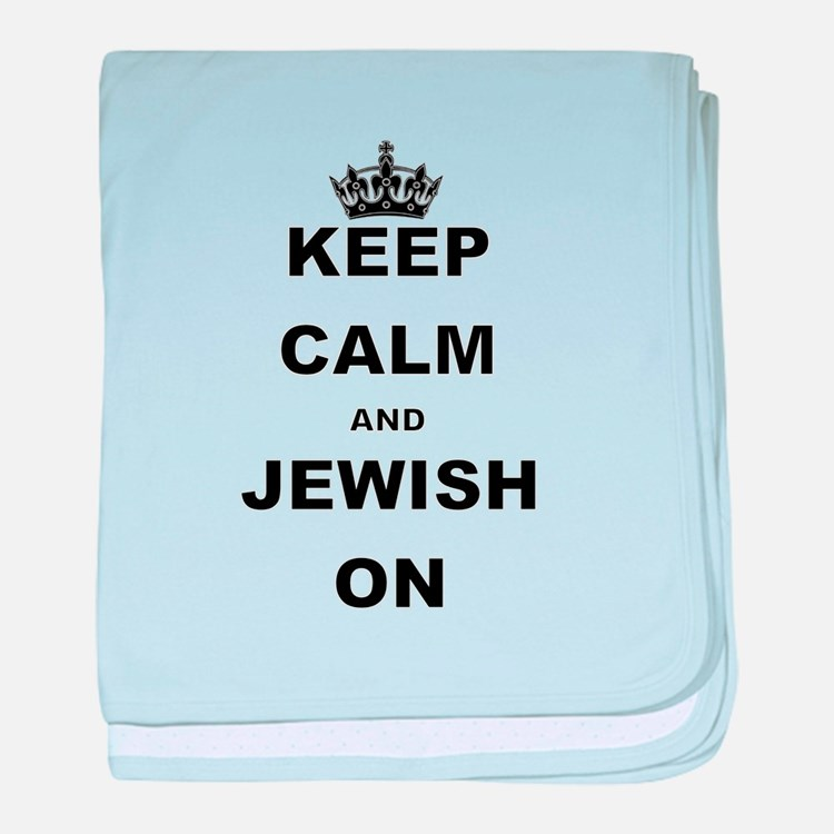 KEEP CALM AND JEWISH ON baby blanket