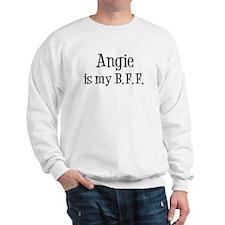 Angie is my BFF Sweatshirt