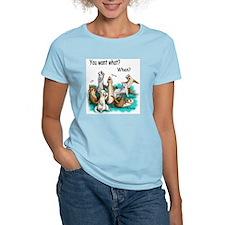 U Want What T-Shirt