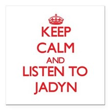 Keep Calm and listen to Jadyn Square Car Magnet 3""