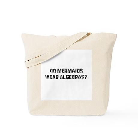Do Mermaids Wear Algebras? Tote Bag
