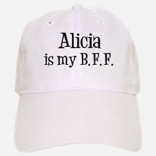 Alicia is my BFF Baseball Baseball Cap