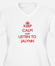 Keep Calm and listen to Jalynn Plus Size T-Shirt