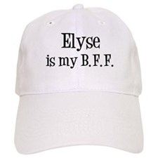 Elyse is my BFF Baseball Cap