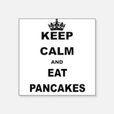 KEEP CALM AND EAT PANCAKES Sticker
