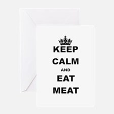 KEEP CALM AND EAT MEAT Greeting Cards