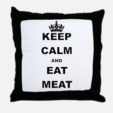 KEEP CALM AND EAT MEAT Throw Pillow