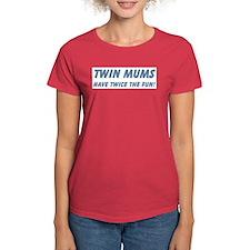 Twin Mums Have Twice The Fun Tee