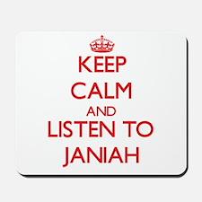 Keep Calm and listen to Janiah Mousepad