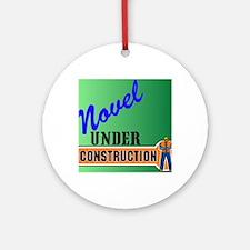 Novel Under Construction journal4a Round Ornament