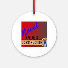 Novel Under Construction journal8a Round Ornament