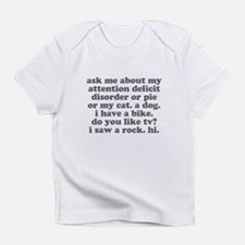 Ask Me About My ADD Infant T-Shirt