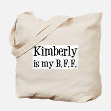 Kimberly is my BFF Tote Bag