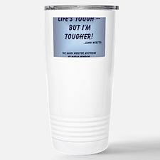 Life Tough side Stainless Steel Travel Mug