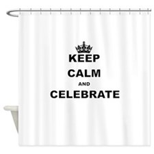 KEEP CALM AND CELEBRATE Shower Curtain
